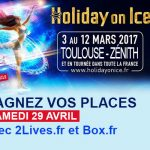 <b>HOLIDAY ON ICE – TIME  Zénith de Toulouse  le Samedi 29 Avril 2017  Gagnez vos places</b>