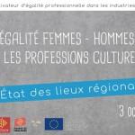 <b>Egalité femmes-hommes dans les professions culturelles - état des lieux régional</b>