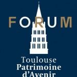 <b>2ème Forum Toulouse Patrimoine d'Avenir 2ème Forum Toulouse Patrimoine d'Avenir </b>