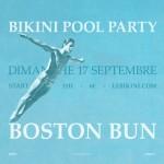 <b>Ce dimanche, Bikini Pool Party en compagnie de Boston Bun</b>