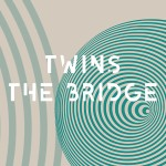 <b>Twins – The Bridge</b>