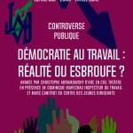 <b>Controverse Publique : Démocratie au travail réalité ou esbroufe ?</b>