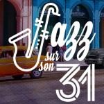<b>Lancement de l'édition 2017 de Jazz sur son 31 !</b>