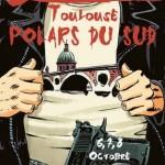 <b>Du 6 au 8 octobre 2017, 9e  édition de Toulouse Polars du Sud</b>