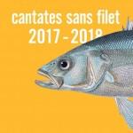 <b>Cantates sans filet - Saison 2017 / 2018</b>