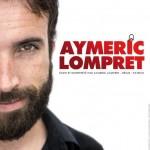 <b>Aymeric Lompret ce 2 novembre à la Comédie de Toulouse</b>