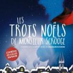 <b>A voir en famille : Les 3 Noëls de Monsieur Scrooge, du mercredi au samedi à 15h, jusqu'au 23/12 :  ...</b>