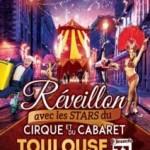 <b>Réveillon avec les stars du Cirque et du Cabaret à Toulouse</b>