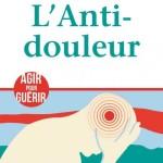 <b>CONCOURS – GAGNEZ LE LIVRE «L'anti douleur»</b>