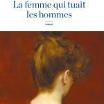 <b>CONCOURS – GAGNEZ LE LIVRE «La femme qui tuait les hommes»</b>