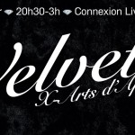 <b>Jeudi 22 février au «Connexion Live» la nouvelle X-Arts Party #7: Velvet</b>