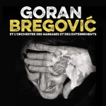 <b>Goran Bregovic en concert le 14 mars au Bikini</b>