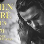 <b>Jouez en première partie de Julien Doré à Toulouse !</b>