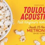 <b>Toulouse Acoustique fait toujours son cinéma au Metronum</b>