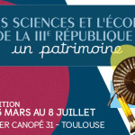 <b>Les Sciences et l&#039;Ecole de la IIIème République : un patrimoine</b>