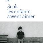 <b>CONCOURS – GAGNEZ LE LIVRE «Seuls les enfants savent aimer »</b>