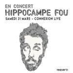 <b>Hippocampe Fou en concert au Connexion Live</b>