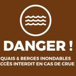 <b>Rappel : en cas de crues, l&#039;accès est interdit aux quais et berges inondables. Des panneaux d&#...</b>