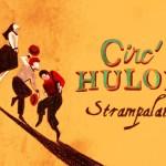 <b>Spectacle STRAMPALATI de la cie Circ&#039;Hulon</b>