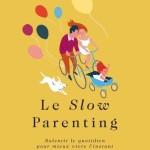 <b>Slow parenting: fini le «Dépêche-toi»</b>