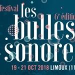 <b>Des nouveaux noms pour les Bulles Sonores 2018 !</b>