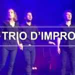 <b>Trio d&#039;Impro : Le Retour</b>