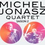 <b>Michel Jonasz • Quartet saison 3</b>