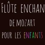 <b>La flûte enchantée de Mozart pour les enfants et Les Noces de Figaro</b>