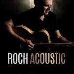 <b>Roch Voisine en concert acoustique le 6 février 2019 à Toulouse !</b>