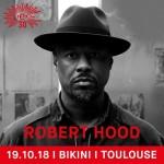 <b>Robert Hood en concert ce soir au Bikini!</b>