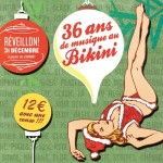 <b>Réveillon du nouvel an : 36 ans de musique au Bikini !</b>
