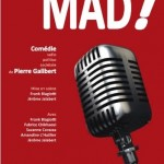 <b>Mad de la Compagnie de l'Esquisse à la Comédie de Toulouse</b>