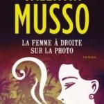 <b>Concours – Gagnez le livre de Musso, «La femme à droite la photo»</b>