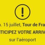 <b>Samedi 15 juillet, Tour de France à #Blagnac. Anticipez votre arrivée sur l&#039;aéroport. Plus d&#0...</b>