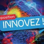 <b>Innovez !», une expo consacrée à l'innovation et à la créativité, pour apprendre en s'amusant à l'...</b>