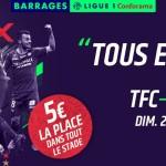 <b>Barrage Ligue 1 : Les places disponibles pour TFC-Ajaccio</b>