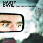 <b>Nasty Days, j'aspire à un brin de lumière</b>
