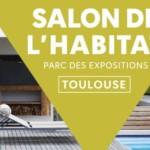 <b>Le Salon de l'Habitat le weekend prochain à Toulouse !</b>