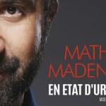 <b>Mathieu Madenian • En état d'urgence</b>