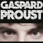 <b>Gaspard Proust • Nouveau spectacle (nouvelle version)</b>