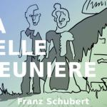 <b>La Belle Meunière, de Franz Schubert</b>