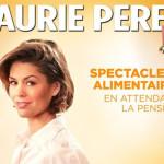 <b>Laurie Peret • Spectacle Alimentaire En Attendant La Pension</b>