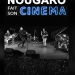<b>Nougaro fait son cinéma</b>